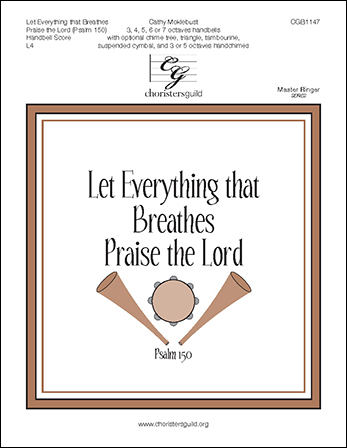 Let Everything That Breathes Praise the Lord