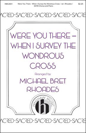 Were You There/When I Survey the Wondrous Cross