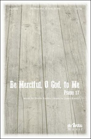 Be Merciful, O God, to Me