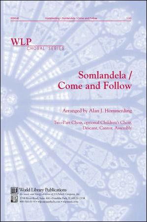 Somlandela/Come And Follow