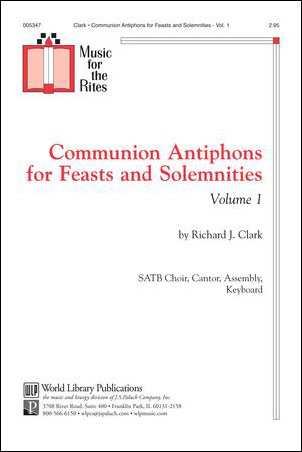 Communion Antiphons For Feast And Solmnities: Volume 1