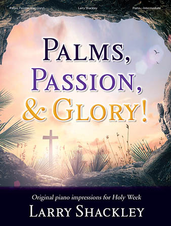 Palms, Passion, and Glory