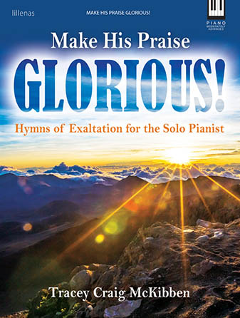 Make His Praise Glorious!