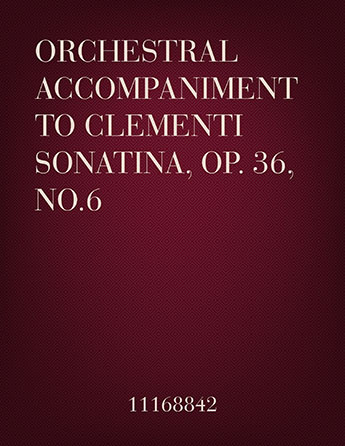 Orchestral Accompaniment to Clementi Sonatina Op. 36, No. 6