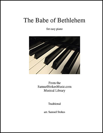 The Babe of Bethlehem (The Babe in Bethlem's Manger Laid) - for easy   piano