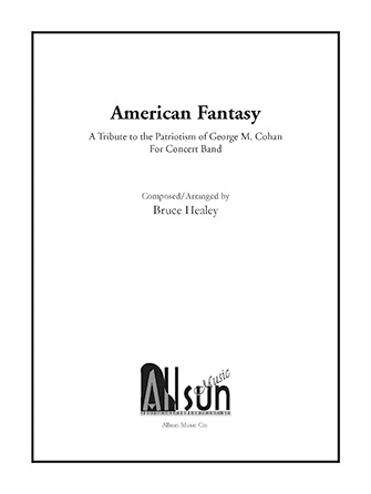 American Fantasy - A Tribute To The Patriotism of George M. Cohan