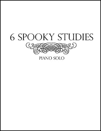6 Spooky Studies for Piano