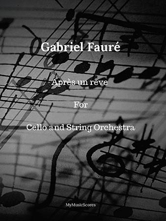 Faure Apres un reve for Cello and String Orchestra