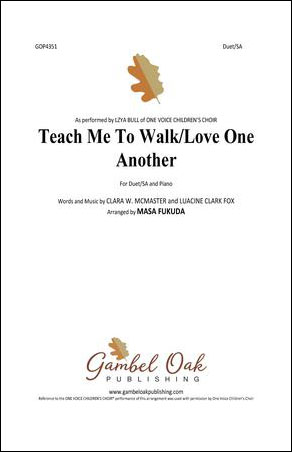 Teach Me To Walk/Love One Another