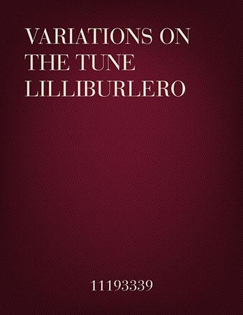 Variations on the tune Lilliburlero