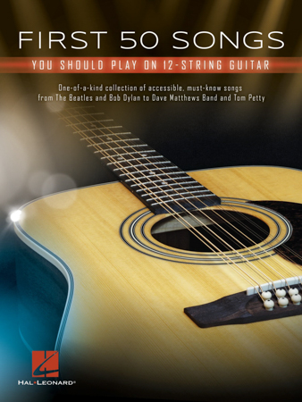 First 50 Songs You Should Play on 12-String Guitar