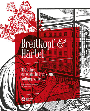 Breitkopf & Haertel - 300 Years of European Musico-Cultural History