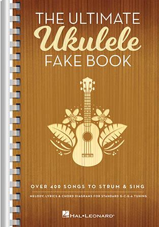 The Ultimate Ukulele Fake Book