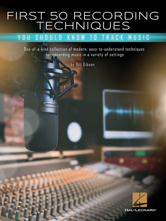 First 50 Recording Techniques You Should Know To Track Music