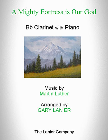A Mighty Fortress Is Our God (for B flat Clarinet with Piano)