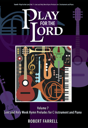 Play for the Lord Vol. 7: Lent and Holy Week Hymn Preludes