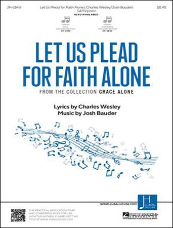 Let Us Plead for Faith Alone