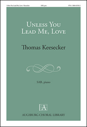Unless You Lead Me, Love