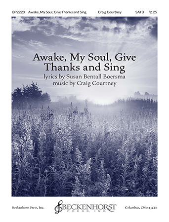 Awake My Soul, Give Thanks and Sing