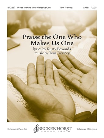 Praise the One Who Makes Us One
