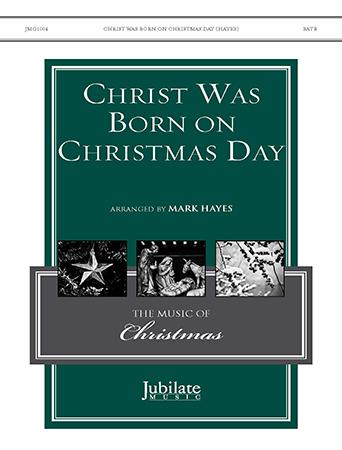 Christ Was Born on Christmas Day church choir sheet music cover