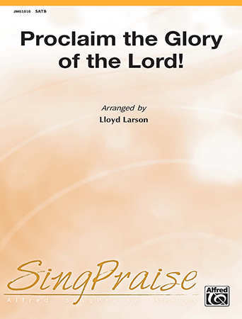 Proclaim the Glory of the Lord!