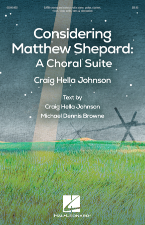Considering Matthew Shepard: A Choral Suite