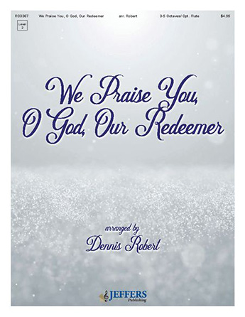 We Praise You, O God, Our Redeemer