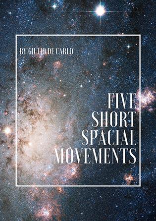 Five short spacial movements
