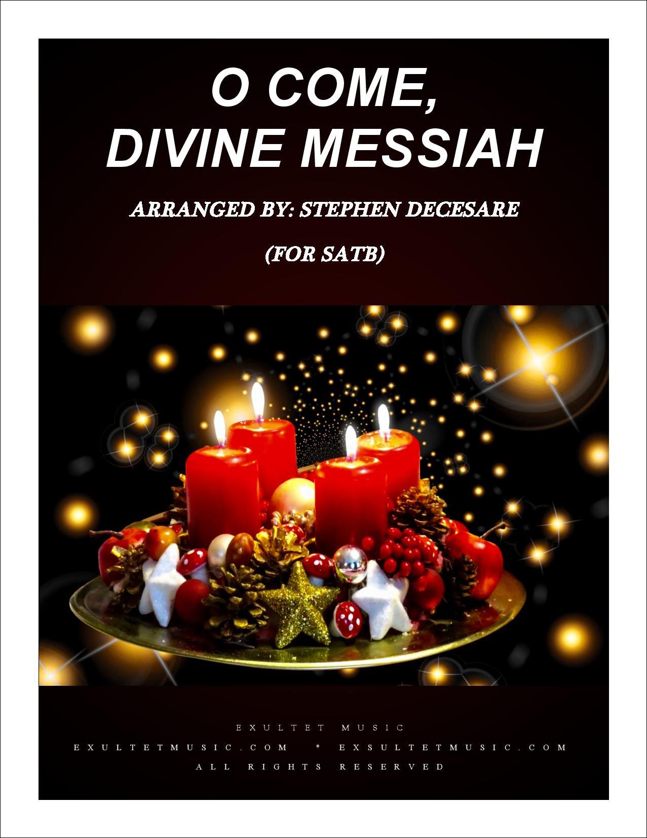 O Come, Divine Messiah