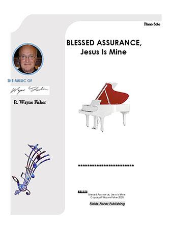 Blessed Assurance, Jesus is Mine