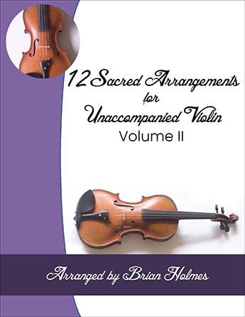 12 Sacred Arrangements for Unaccompanied Violin Volume II