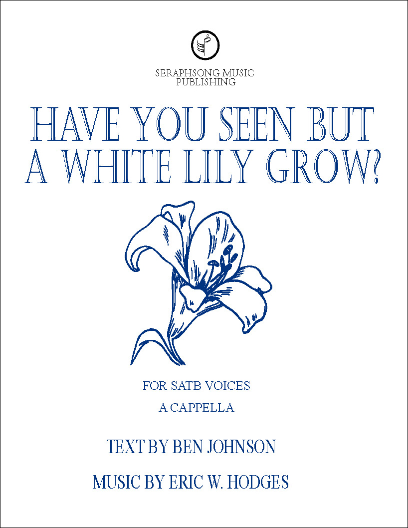 Have You Seen But a White Lily Grow?