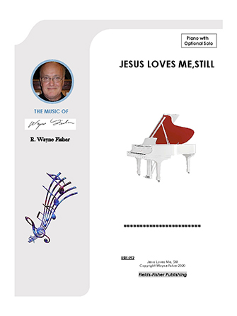 Jesus Loves Me, Still