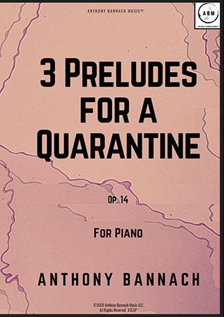 3 Preludes for a Quarantine