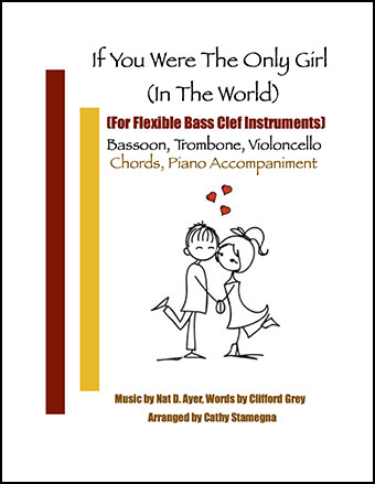 If You Were the Only Girl (In the World) (Flexible: Bassoon, Trombone,   Violoncello Solo, Chords, Piano Accompaniment)