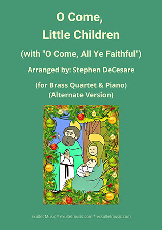 O Come, Little Children with O Come, All Ye Faithful