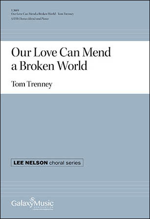 Our Love Can Mend a Broken World