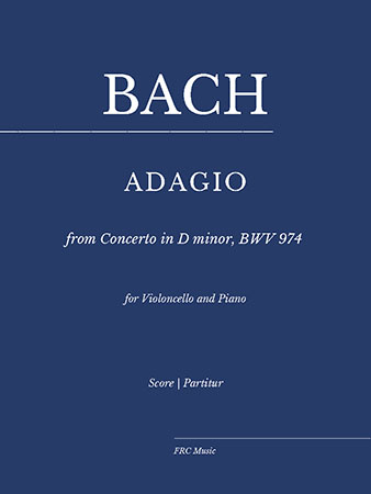 ADAGIO from Concerto in D minor, BWV 974 for VIOLONCELLO and Piano
