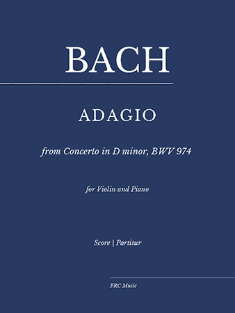 ADAGIO from Concerto in D minor, BWV 974 for Violin and Piano