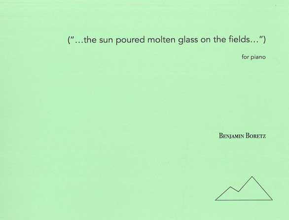 (...The Sun Poured Molten Glass On The Fields...)