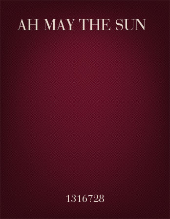 Ah May the Sun