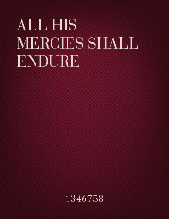 All His Mercies Shall Endure