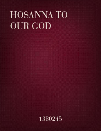 Hosanna to Our God