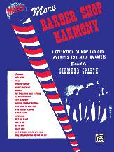 More Barbershop Harmony