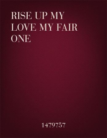 Rise Up, My Love, My Fair One