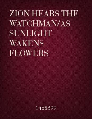 Zion Hears the Watchman/As Sunlight Wakens Flowers