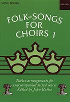 Folk Songs for Choirs Volume No. 1