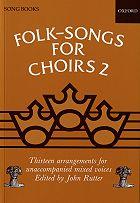 Folk Songs for Choirs Volume No. 2