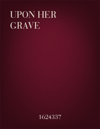 Upon Her Grave
